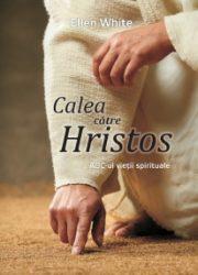 Calea către Hristos autor Ellen G. White - Mesagerul Speranței